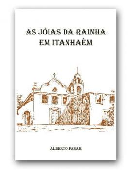 Livro - As Jóias da Rainha em Itanhaém - Alberto Farah