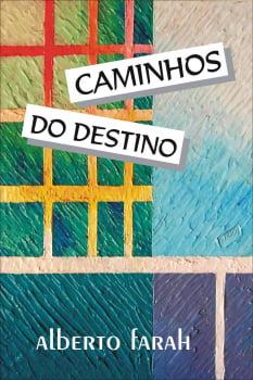 Livro - Caminhos do Destino - Alberto Farah