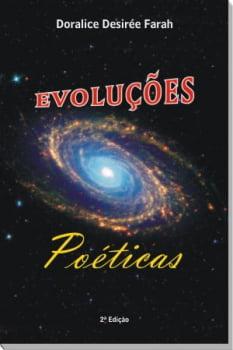 Livro de Poesias - Evoluções Poéticas - Doralice Desirée Farah